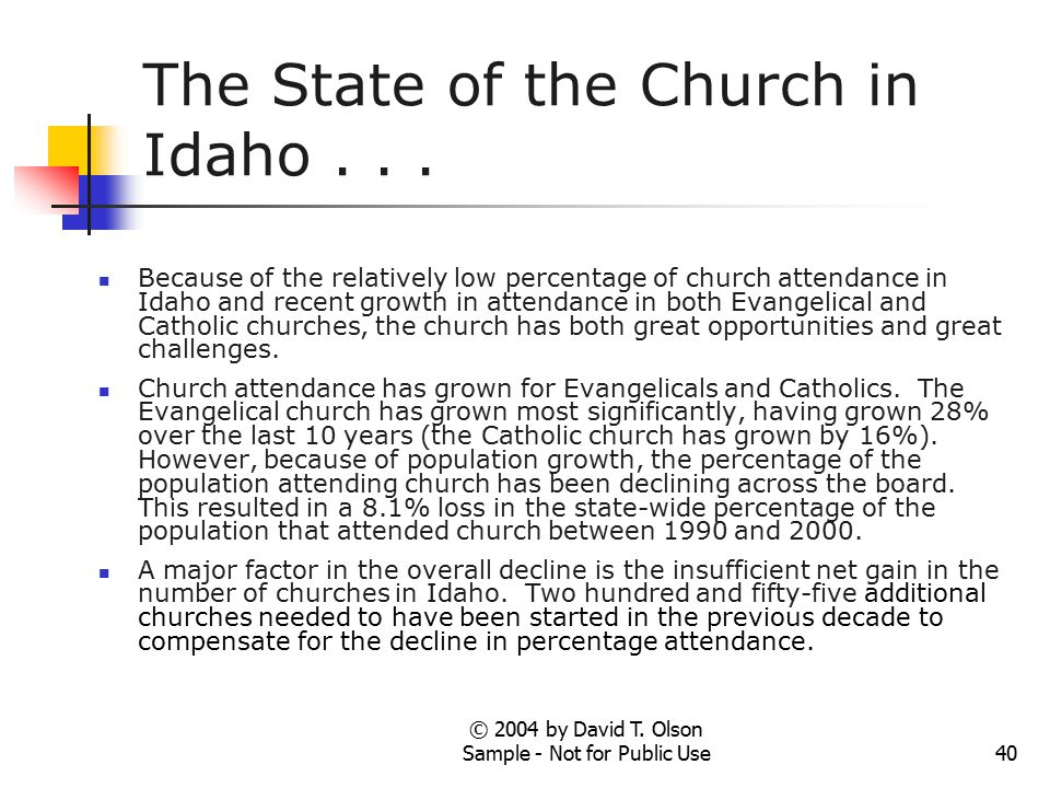 © 2004 by David T.Olson Sample - Not for Public Use40 The State of the Church in Idaho...