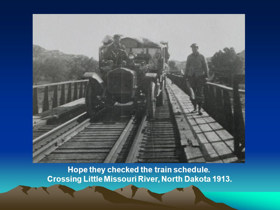Hope they checked the train schedule. Crossing Little Missouri River, North Dakota 1913.