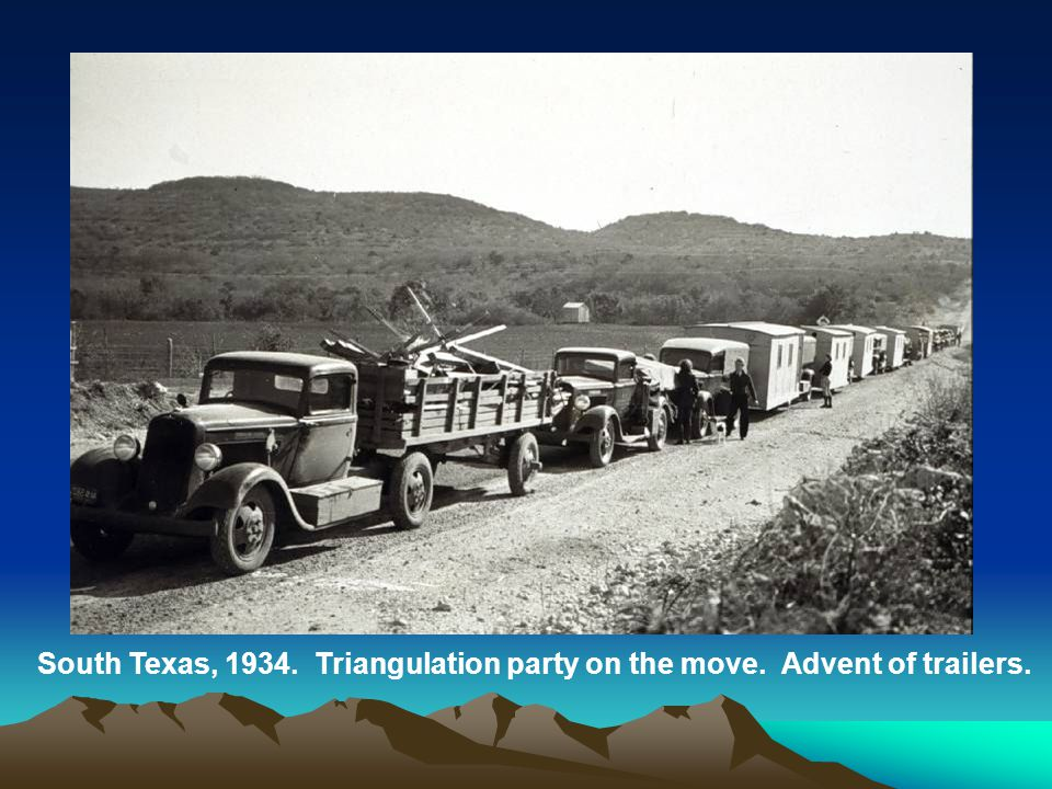 South Texas, 1934. Triangulation party on the move. Advent of trailers.