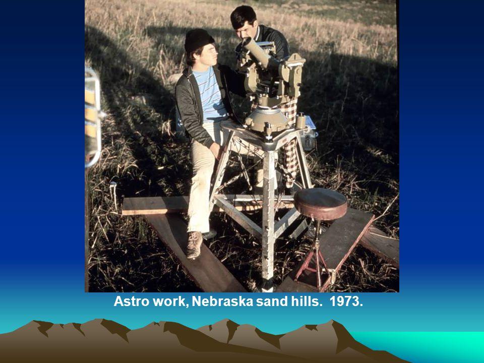 Astro work, Nebraska sand hills. 1973.