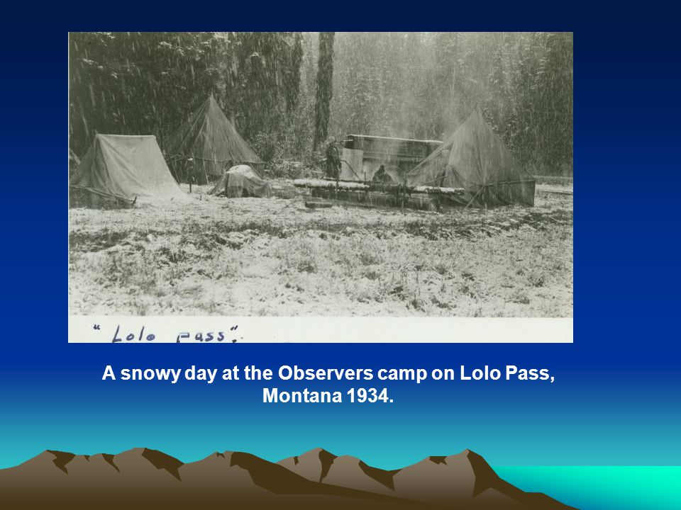 A snowy day at the Observers camp on Lolo Pass, Montana 1934.