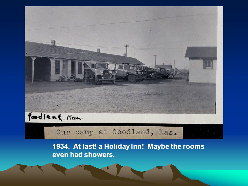 1934. At last! a Holiday Inn! Maybe the rooms even had showers.