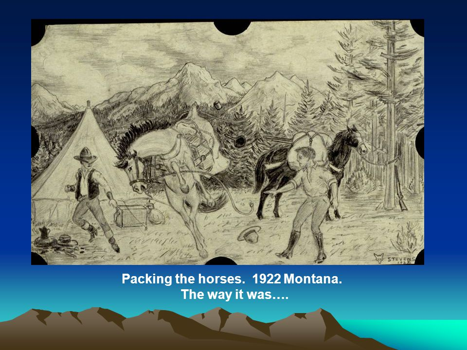 Packing the horses. 1922 Montana. The way it was….