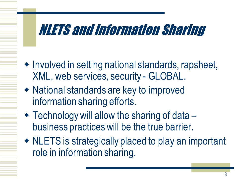 10 NLETS and Information Sharing  Created RISS/LEO interface with NLETS for improved access and intelligence sharing.