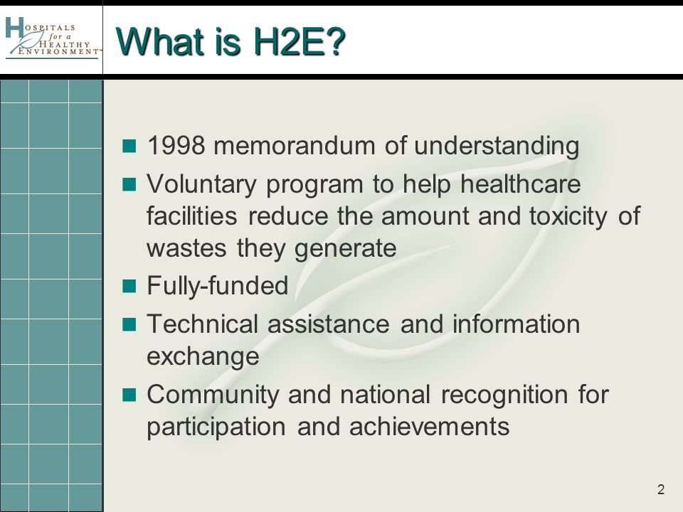 2 What is H2E.