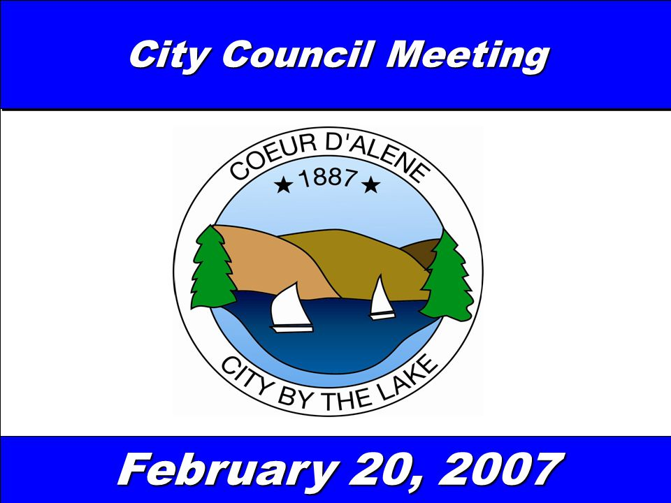 The Ray and Joan Kroc Corps Community Center at Coeur d'Alene, Idaho City Council Meeting February 20, 2007