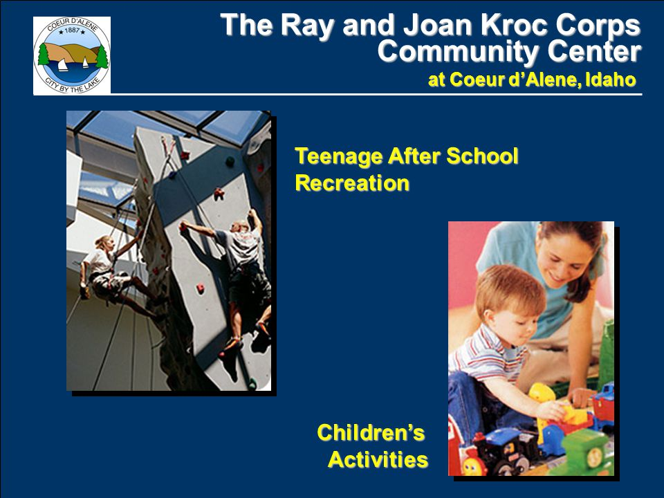 The Ray and Joan Kroc Corps Community Center at Coeur d'Alene, Idaho Teenage After School Recreation Children's Activities Activities