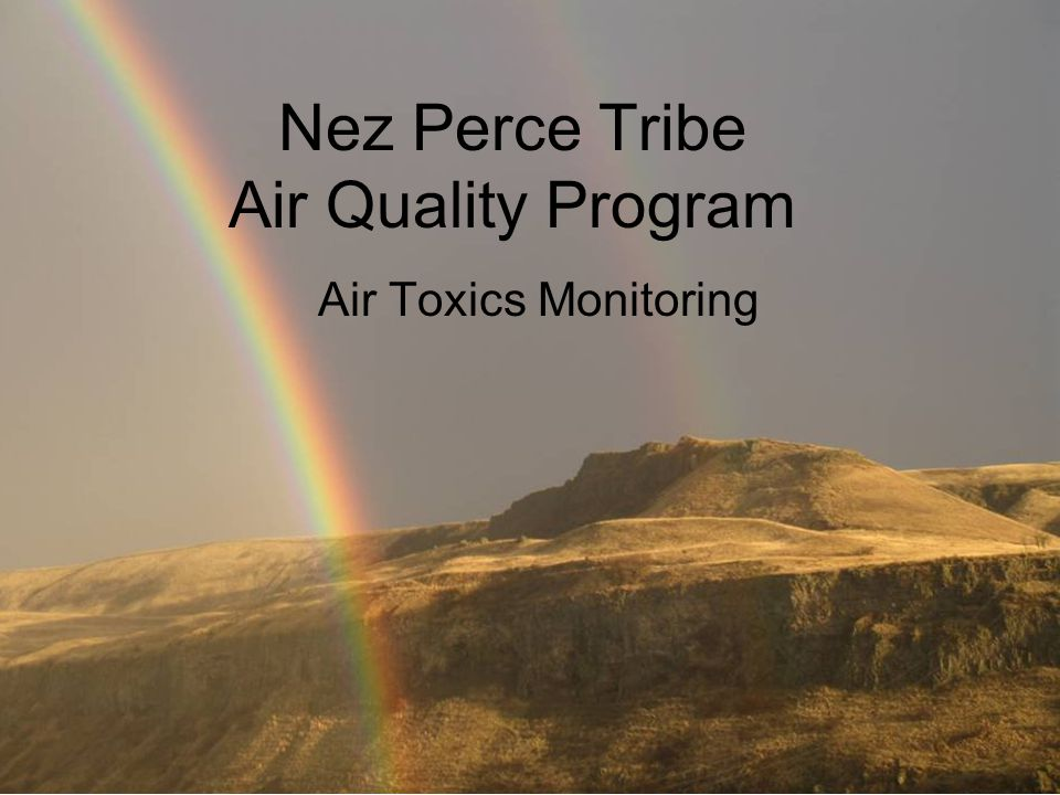 Nez Perce Tribe Air Quality Program Air Toxics Monitoring
