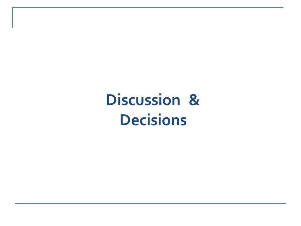 Discussion & Decisions