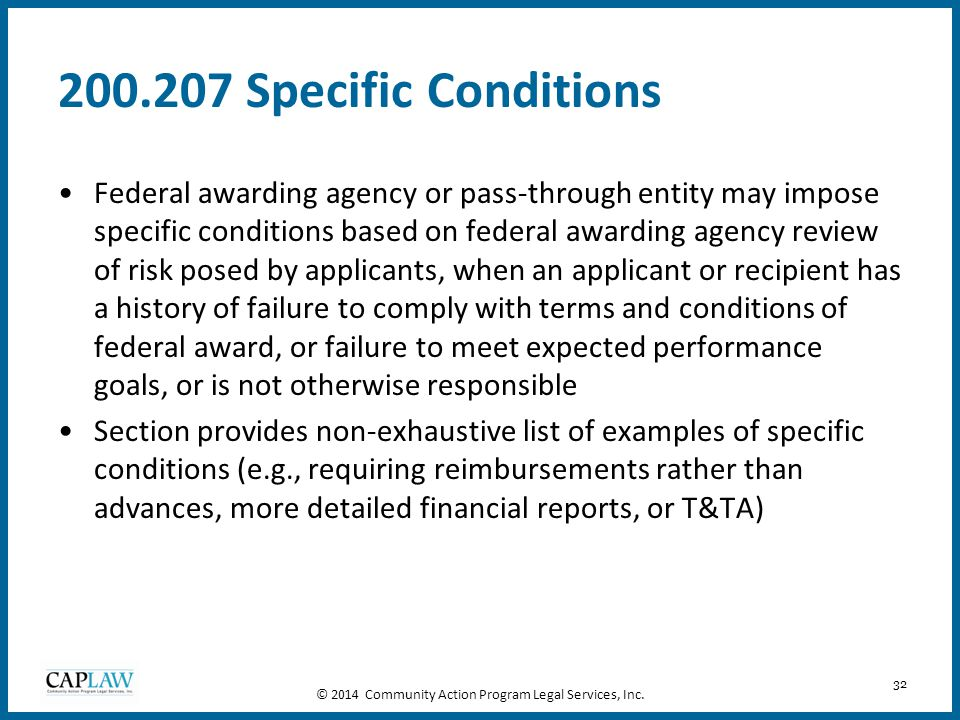 32 200.207 Specific Conditions Federal awarding agency or pass-through entity may impose specific conditions based on federal awarding agency review o
