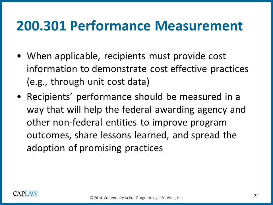 37 200.301 Performance Measurement When applicable, recipients must provide cost information to demonstrate cost effective practices (e.g., through un