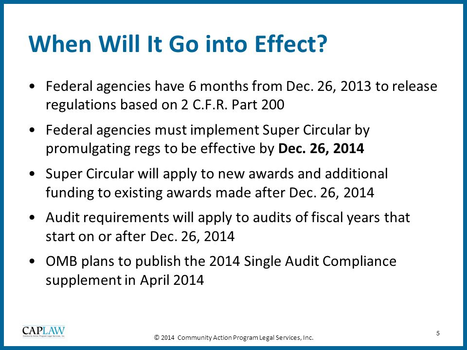 26 200.109 Review Date OMB will review the Super Circular at least every 5 years after Dec.
