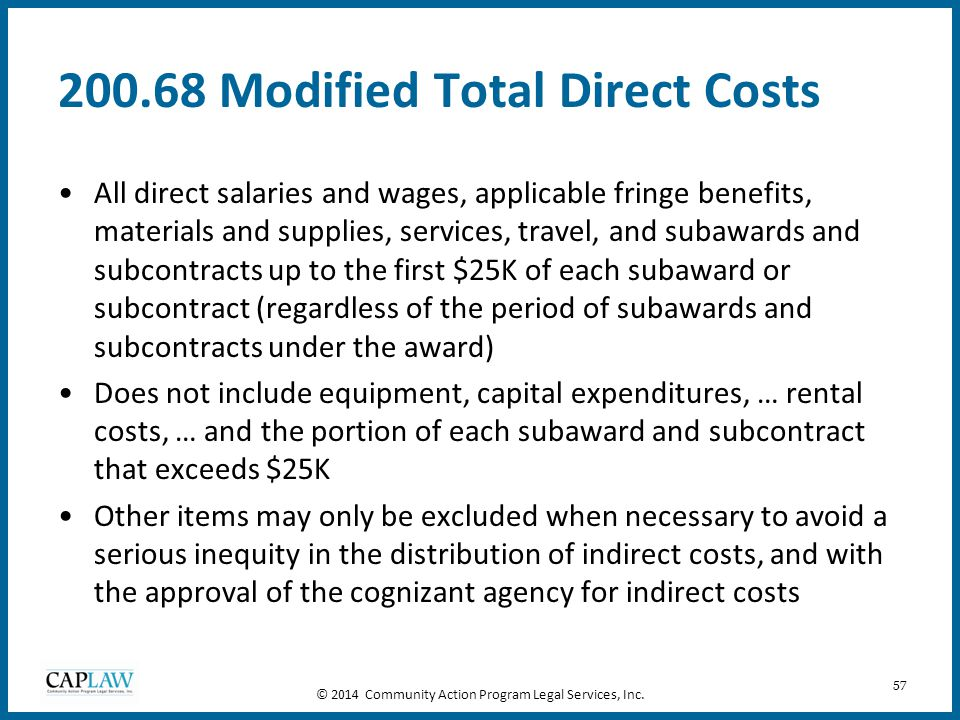57 200.68 Modified Total Direct Costs All direct salaries and wages, applicable fringe benefits, materials and supplies, services, travel, and subawar