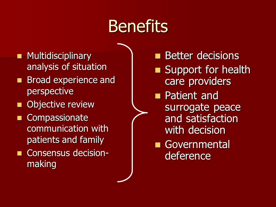 Benefits Multidisciplinary analysis of situation Multidisciplinary analysis of situation Broad experience and perspective Broad experience and perspec