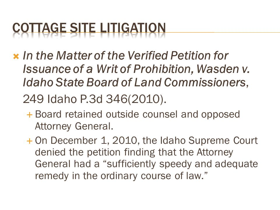  In the Matter of the Verified Petition for Issuance of a Writ of Prohibition, Wasden v. Idaho State Board of Land Commissioners, 249 Idaho P.3d 346(