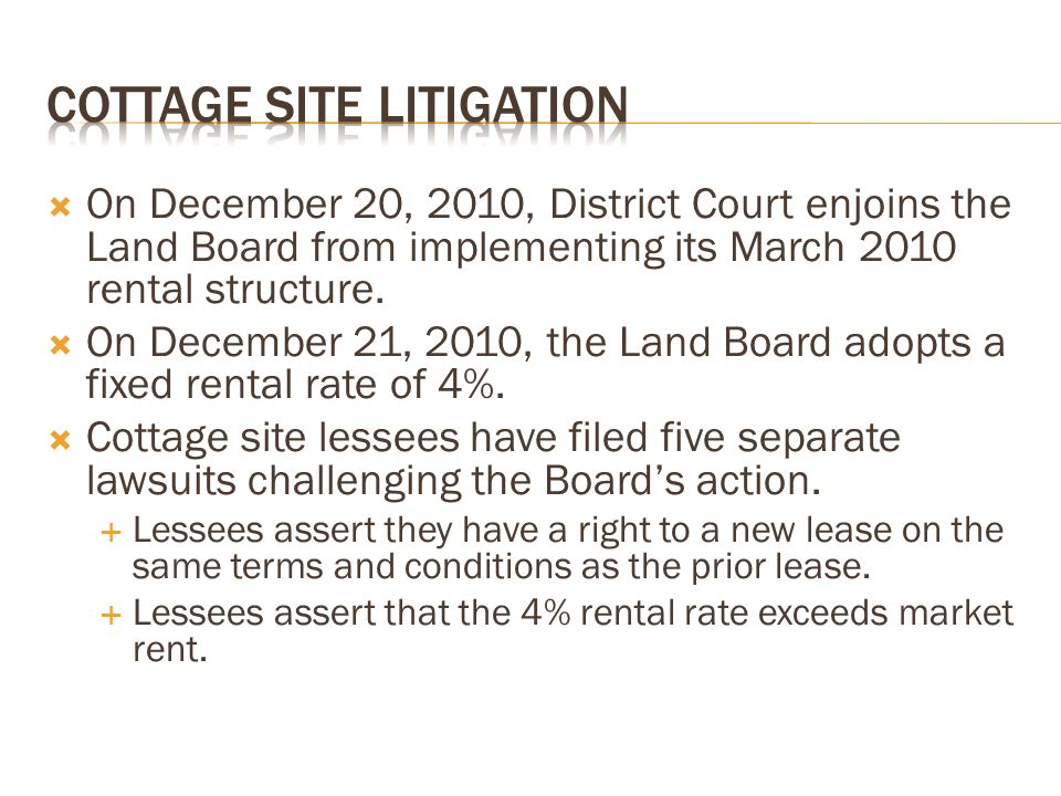  On December 20, 2010, District Court enjoins the Land Board from implementing its March 2010 rental structure.  On December 21, 2010, the Land Boar