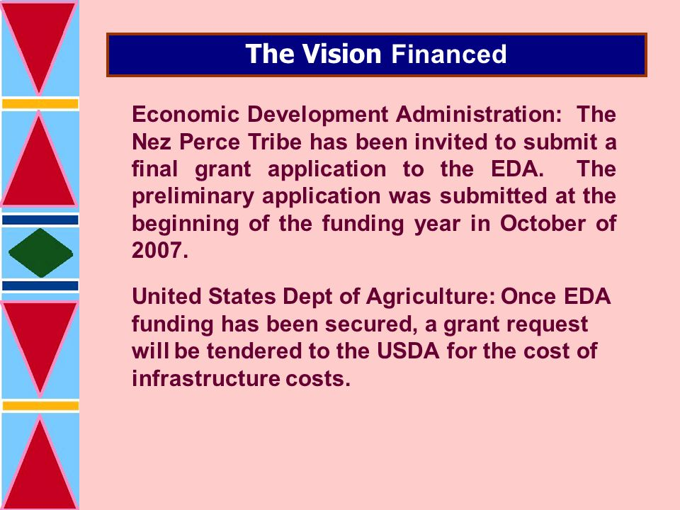 The Vision Financed Economic Development Administration: The Nez Perce Tribe has been invited to submit a final grant application to the EDA.