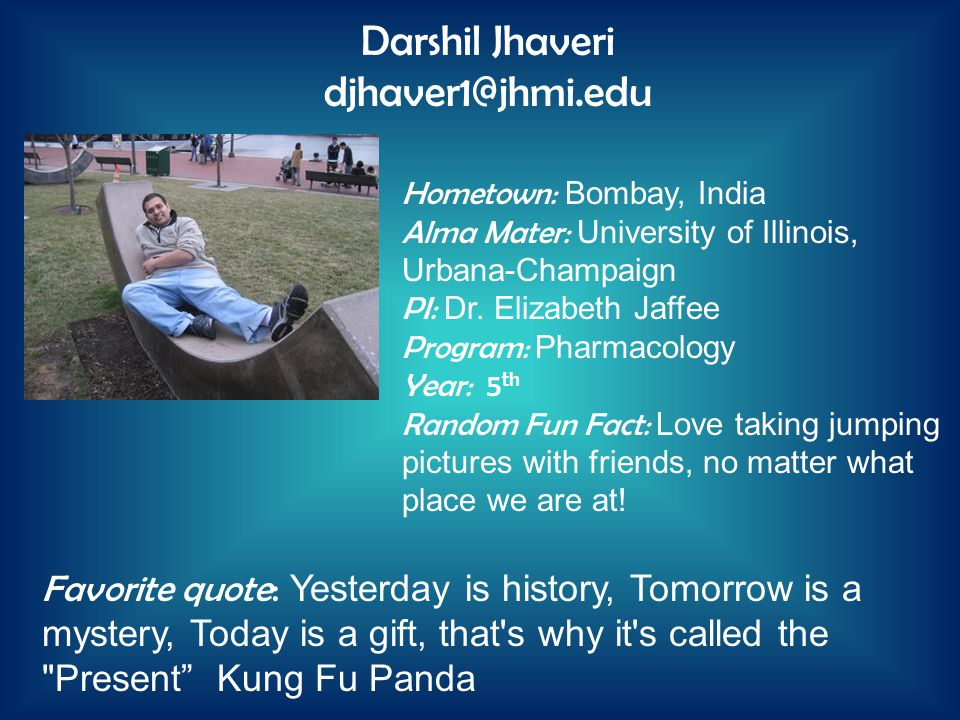 Hometown: Bombay, India Alma Mater: University of Illinois, Urbana-Champaign PI: Dr.