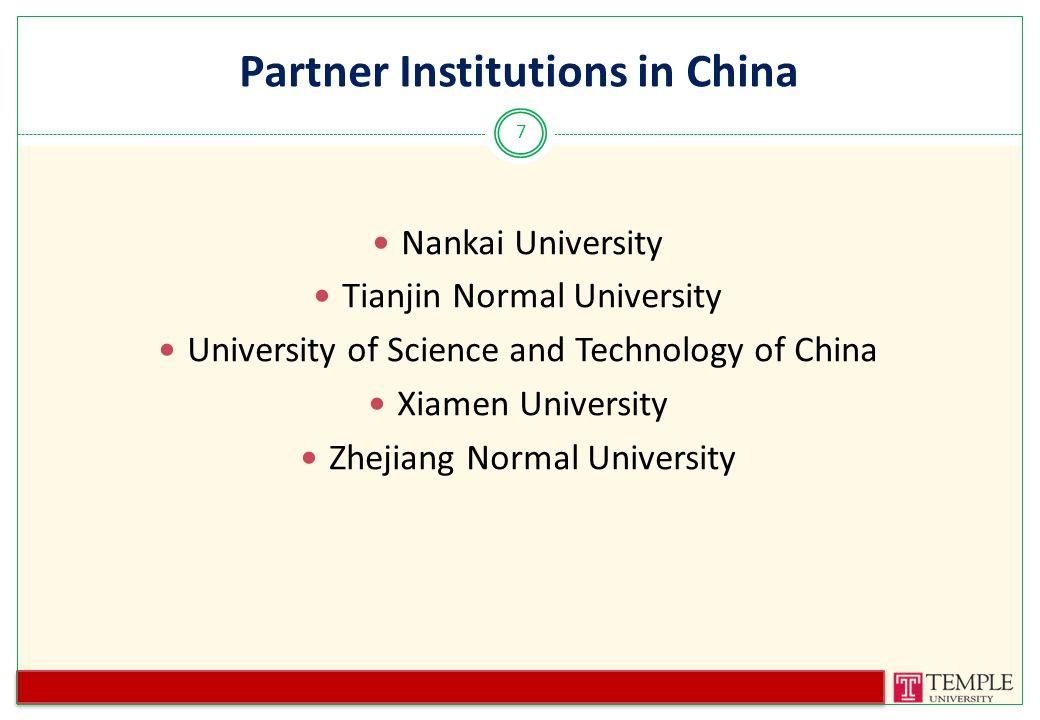 Partner Institutions in China Nankai University Tianjin Normal University University of Science and Technology of China Xiamen University Zhejiang Normal University 7