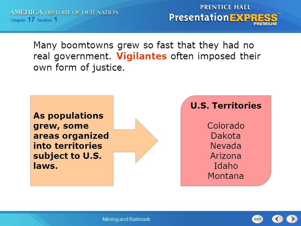 Chapter 17 Section 1 Mining and Railroads Many boomtowns grew so fast that they had no real government.
