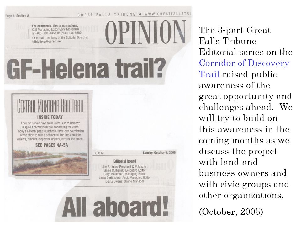 The 3-part Great Falls Tribune Editorial series on the Corridor of Discovery Trail raised public awareness of the great opportunity and challenges ahead.