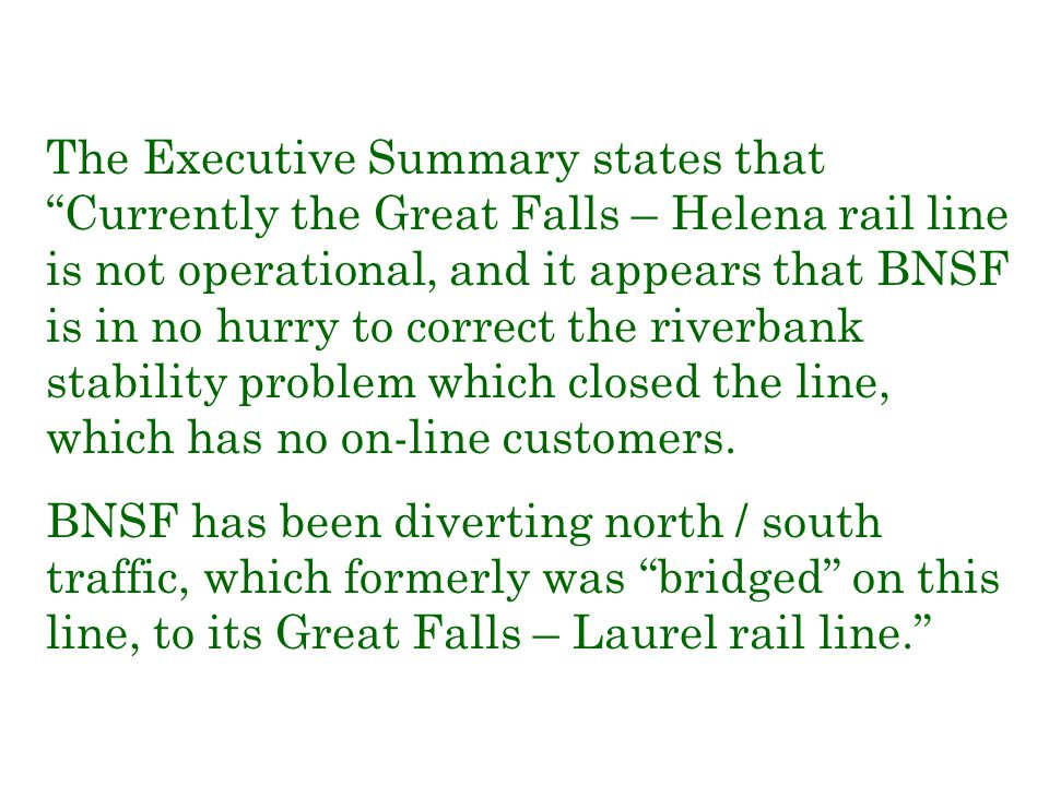 We don't know what BNSF plans to do with the Great Falls to Helena line.