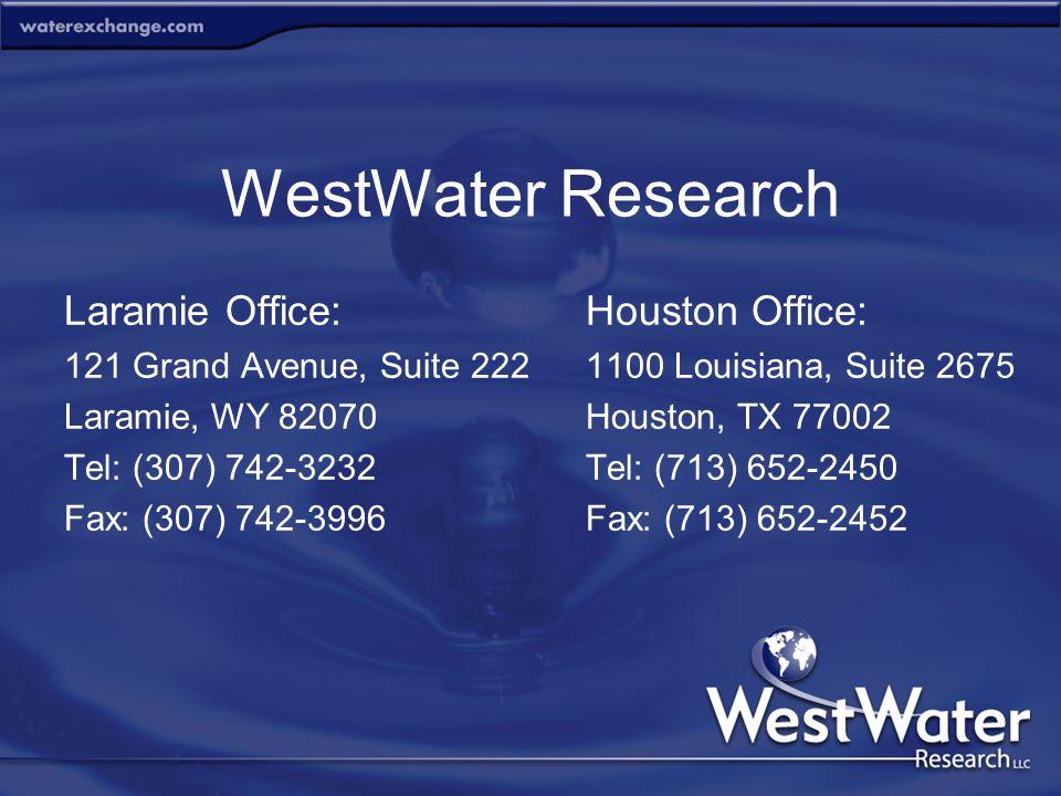 Laramie Office: 121 Grand Avenue, Suite 222 Laramie, WY 82070 Tel: (307) 742-3232 Fax: (307) 742-3996 Houston Office: 1100 Louisiana, Suite 2675 Houston, TX 77002 Tel: (713) 652-2450 Fax: (713) 652-2452 WestWater Research