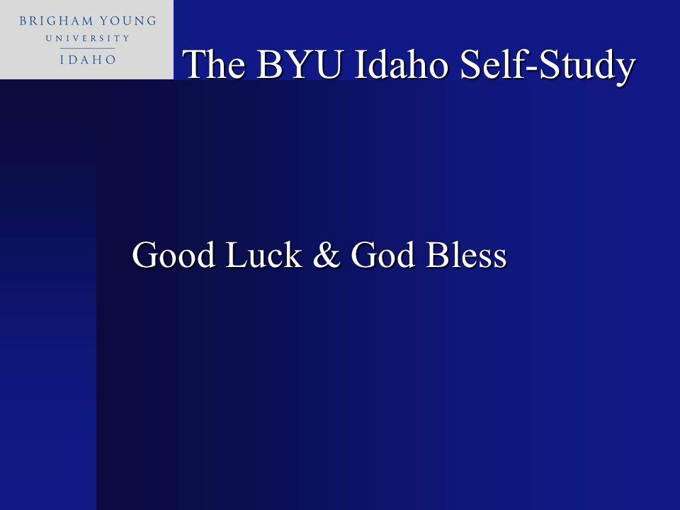 Good Luck & God Bless The BYU Idaho Self-Study