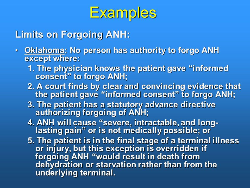 Examples Limits on Forgoing ANH: Oklahoma: No person has authority to forgo ANH except where:Oklahoma: No person has authority to forgo ANH except where: 1.