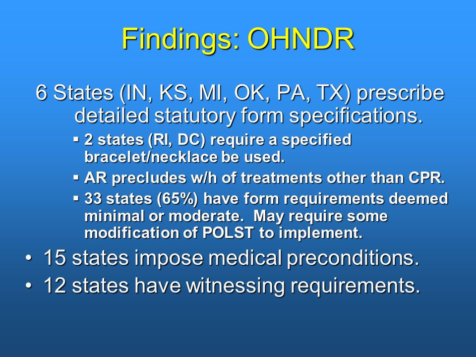 Findings: OHNDR 6 States (IN, KS, MI, OK, PA, TX) prescribe detailed statutory form specifications.