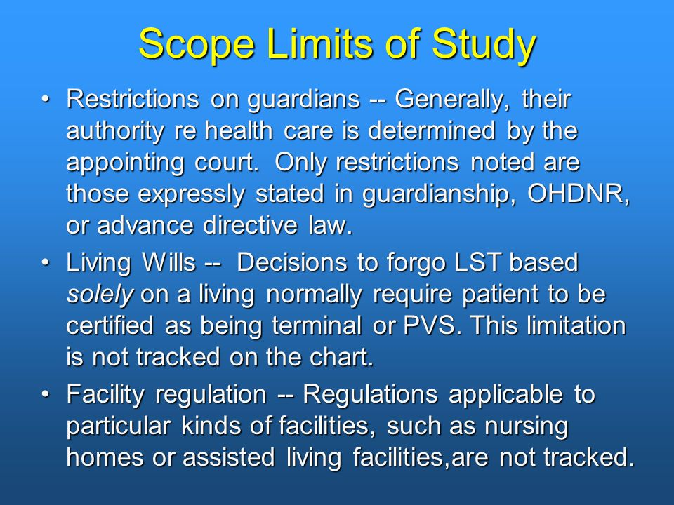 Scope Limits of Study Restrictions on guardians -- Generally, their authority re health care is determined by the appointing court. Only restrictions