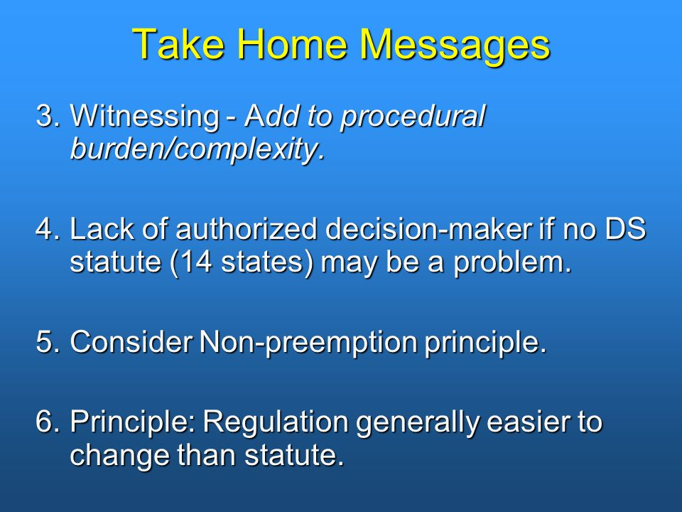 Take Home Messages 3.Witnessing - Add to procedural burden/complexity.
