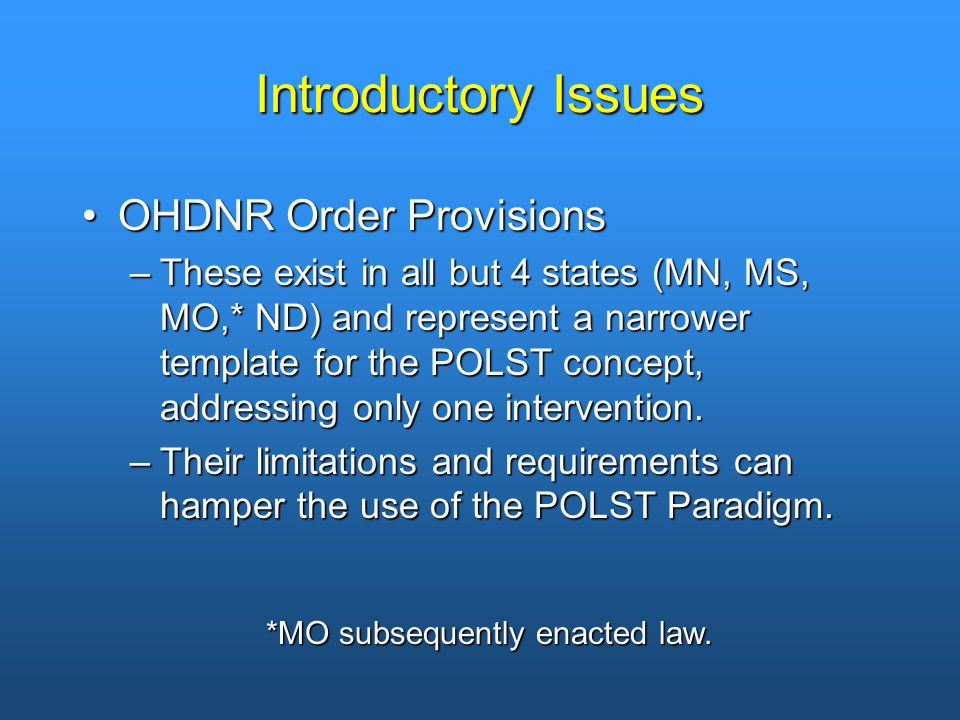 Introductory Issues OHDNR Order ProvisionsOHDNR Order Provisions –These exist in all but 4 states (MN, MS, MO,* ND) and represent a narrower template