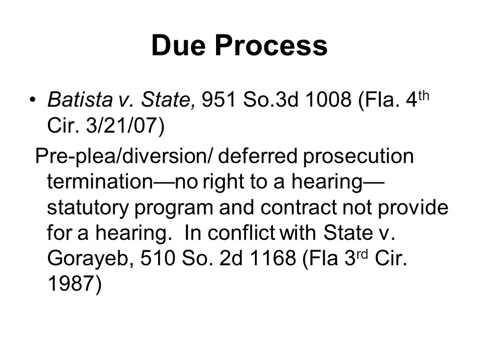Due Process Batista v. State, 951 So.3d 1008 (Fla.