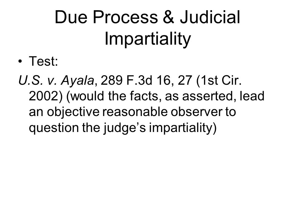 Due Process & Judicial Impartiality Test: U.S. v.