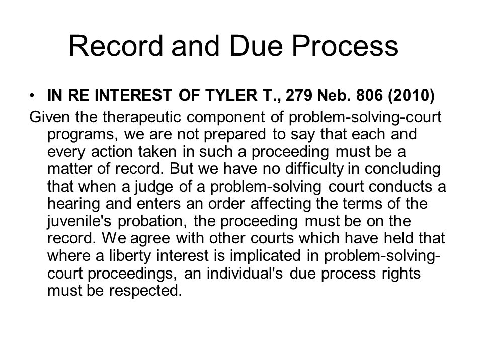 Record and Due Process IN RE INTEREST OF TYLER T., 279 Neb.