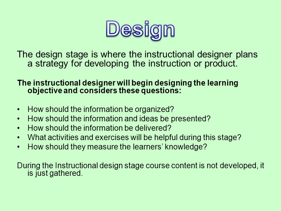 During the development stage the training specialists develop the course material.
