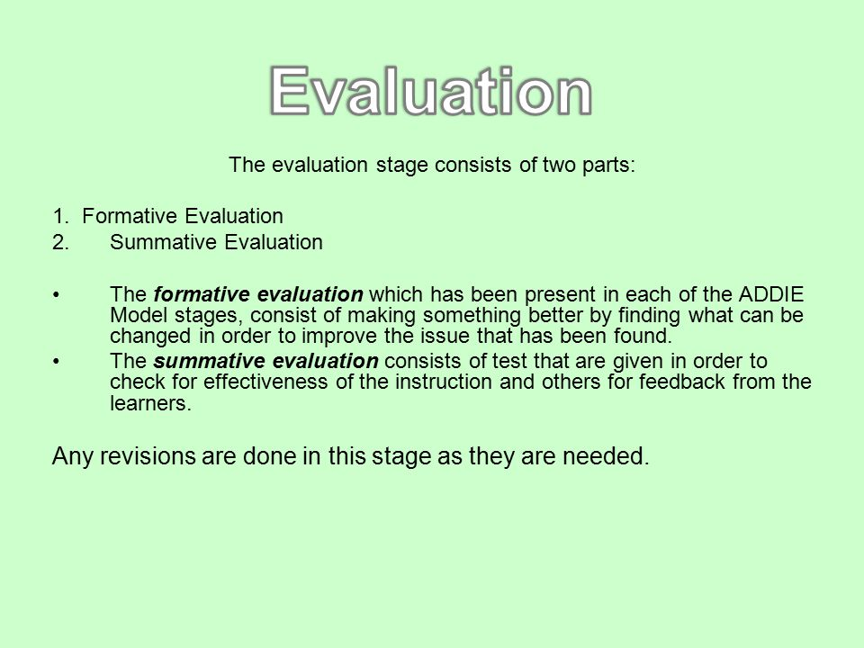 The evaluation stage consists of two parts: 1.