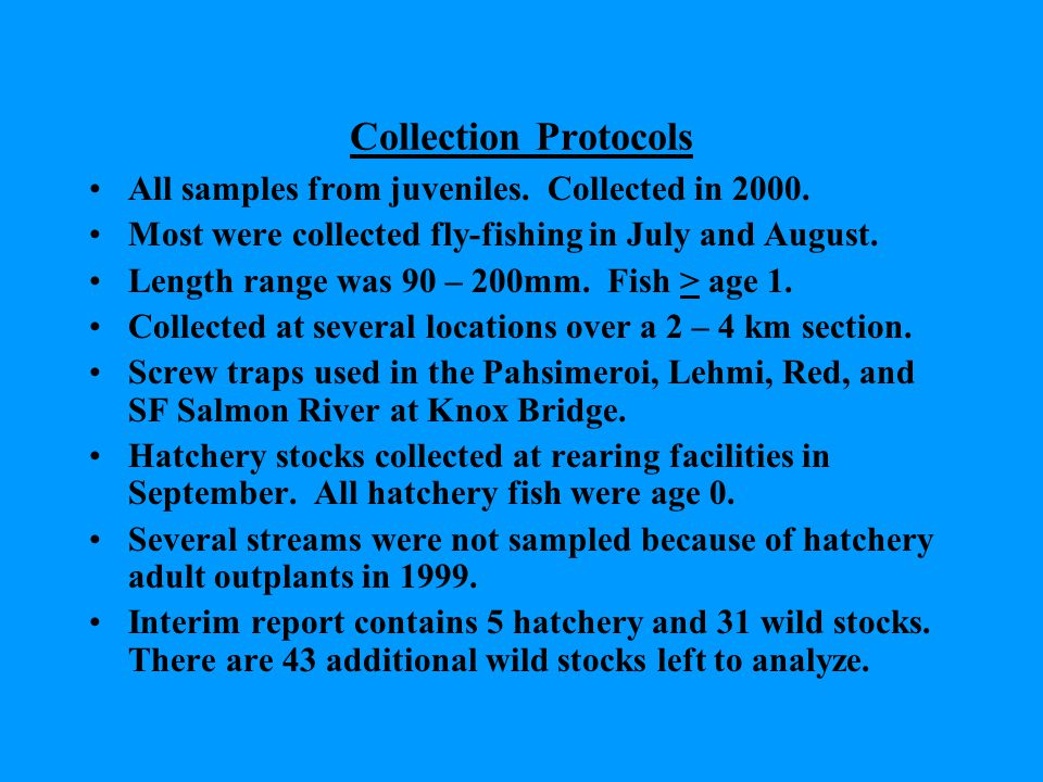 Collection Protocols All samples from juveniles. Collected in 2000.