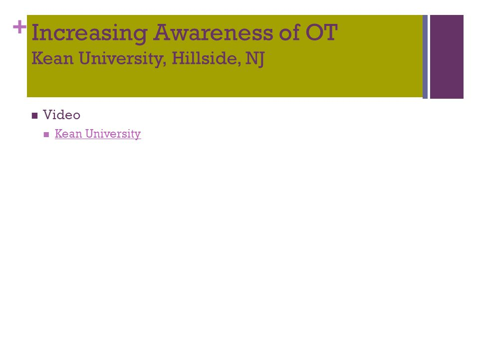+ Increasing Awareness of OT Kean University, Hillside, NJ Video Kean University