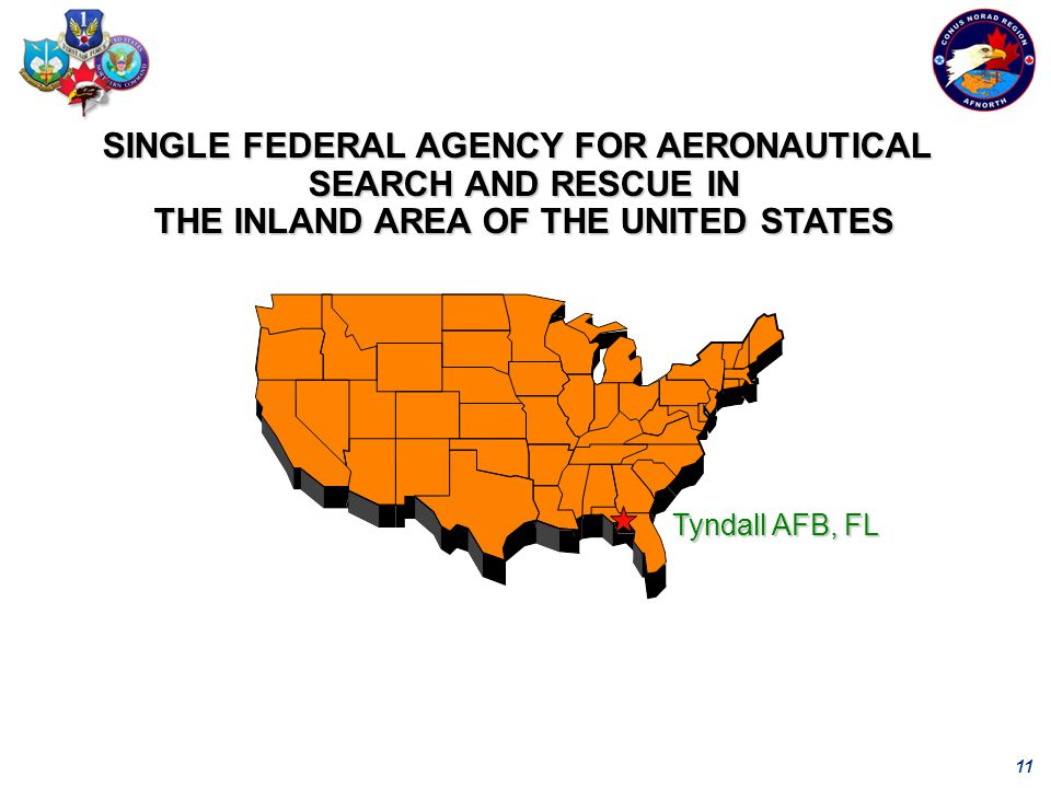 11 SINGLE FEDERAL AGENCY FOR AERONAUTICAL SEARCH AND RESCUE IN THE INLAND AREA OF THE UNITED STATES Tyndall AFB, FL