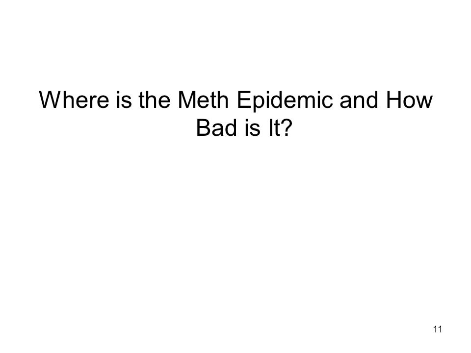 11 Where is the Meth Epidemic and How Bad is It?
