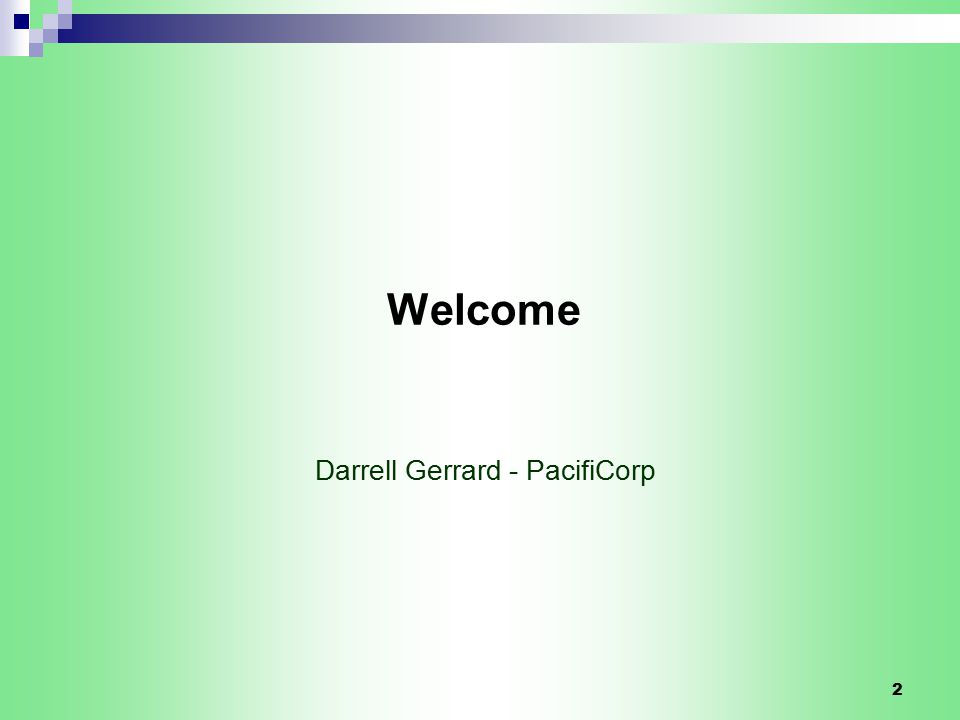 2 Welcome Darrell Gerrard - PacifiCorp