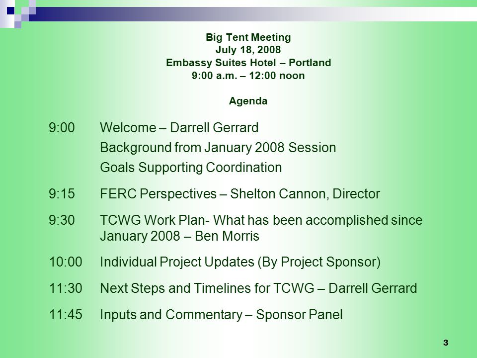 3 Big Tent Meeting July 18, 2008 Embassy Suites Hotel – Portland 9:00 a.m.
