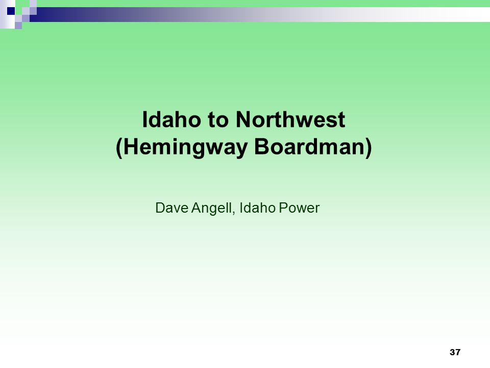 37 Idaho to Northwest (Hemingway Boardman) Dave Angell, Idaho Power