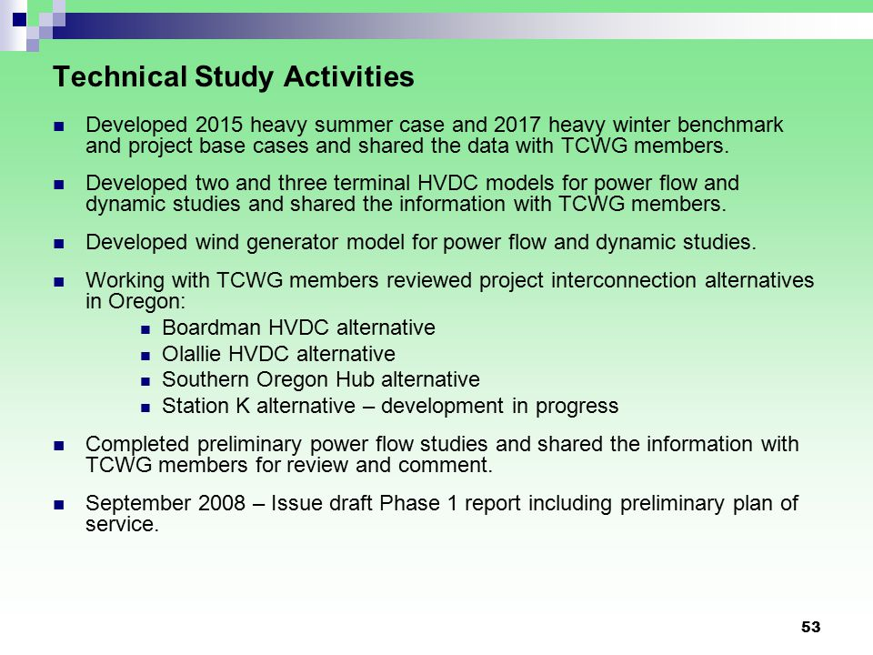 53 Technical Study Activities Developed 2015 heavy summer case and 2017 heavy winter benchmark and project base cases and shared the data with TCWG members.