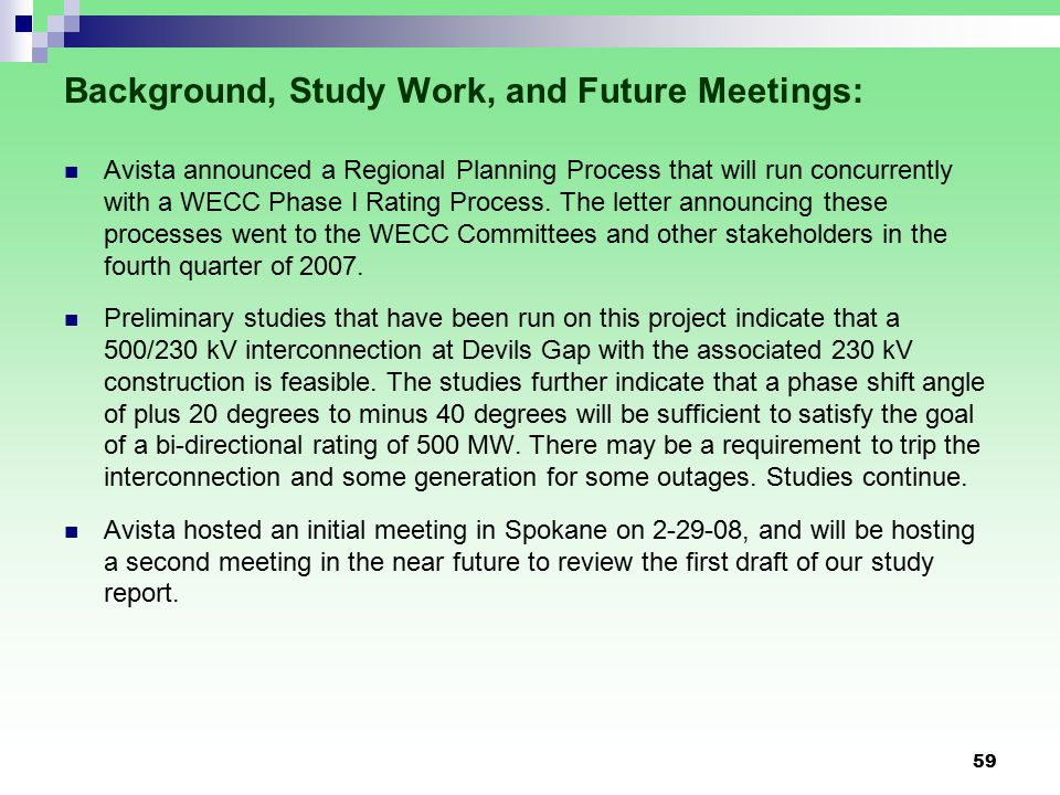 59 Background, Study Work, and Future Meetings: Avista announced a Regional Planning Process that will run concurrently with a WECC Phase I Rating Process.