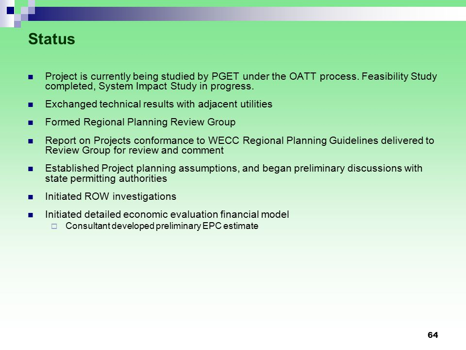 64 Status Project is currently being studied by PGET under the OATT process.
