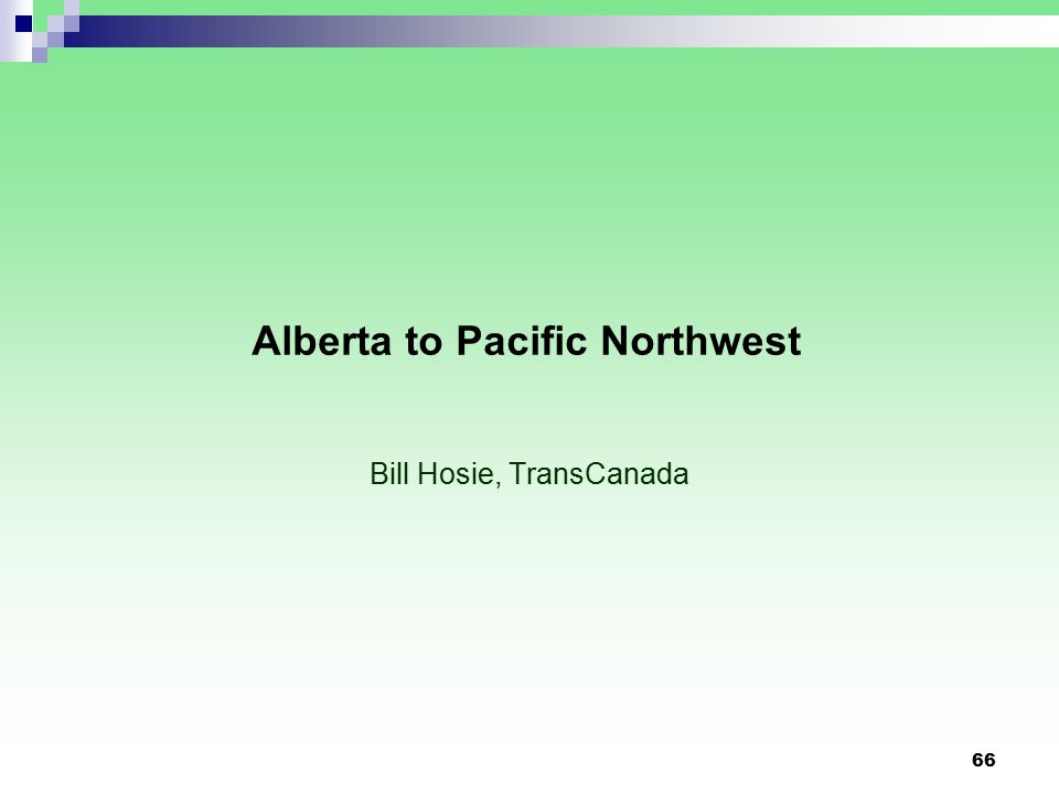 Alberta to Pacific Northwest Bill Hosie, TransCanada 66