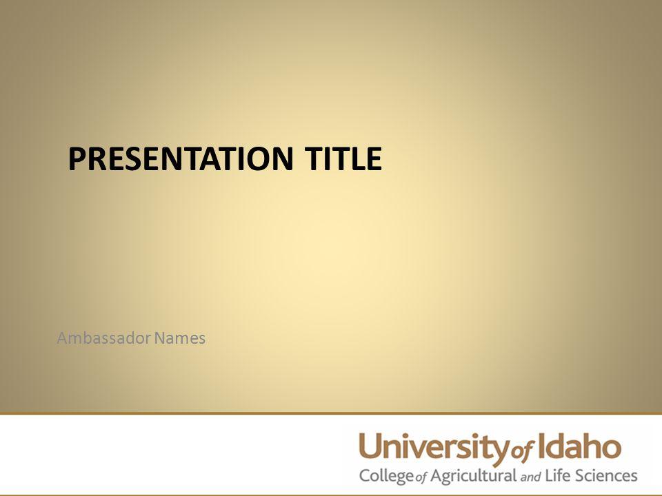 PRESENTATION TITLE Ambassador Names 1
